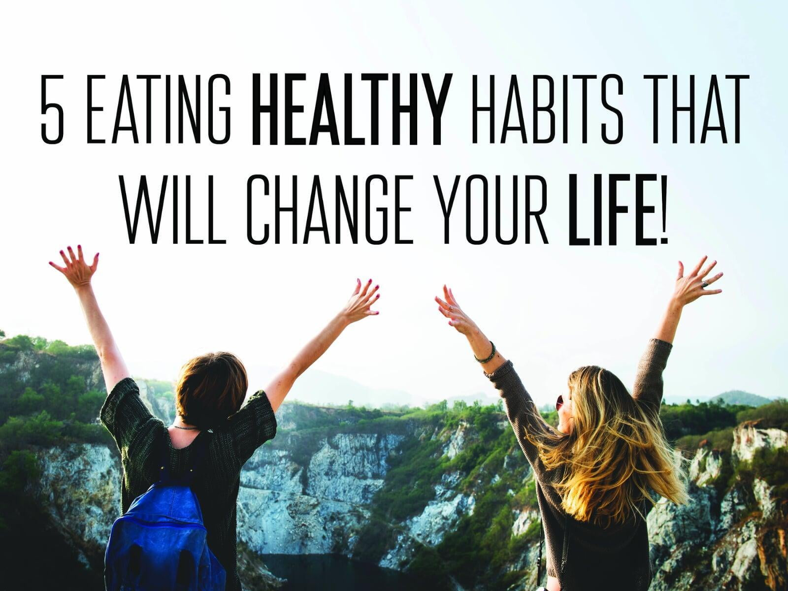5 healthy eating habits